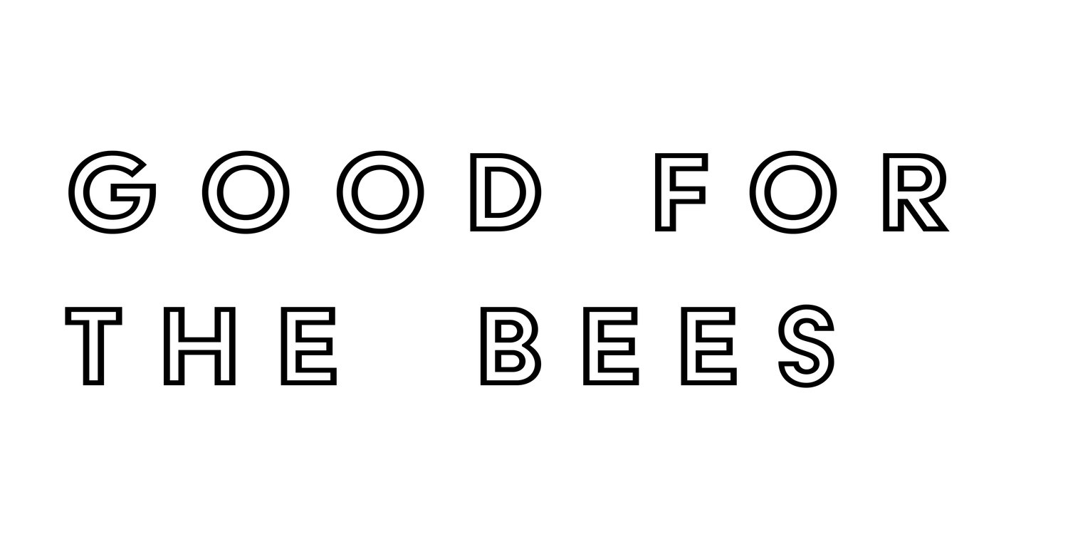 Good for the Bees