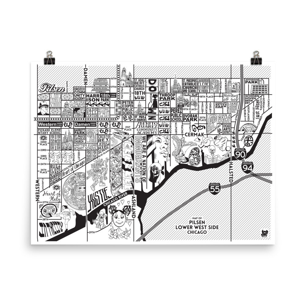 Pilsen and Lower West Side Map: Chicago Art Prints for Sale — Joe on north mayfair neighborhood chicago map, galewood neighborhood chicago map, edgewater neighborhood chicago map, pilsen neighborhood in chicago il, portage park neighborhood chicago map, woodlawn neighborhood chicago map, back of the yards neighborhood chicago map, beverly neighborhood chicago map, kenwood neighborhood chicago map, pilsen chicago library, pilsen chicago restaurants, lincoln park neighborhood chicago map, belmont central neighborhood chicago map, avondale neighborhood chicago map, pilsen chicago borders, roseland neighborhood chicago map, belmont cragin neighborhood chicago map, pilsen neighborhood chicago crime, pilsen area, fuller park neighborhood chicago map,