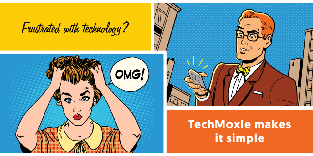 Frustrated with technology? TechMoxie makes it simple