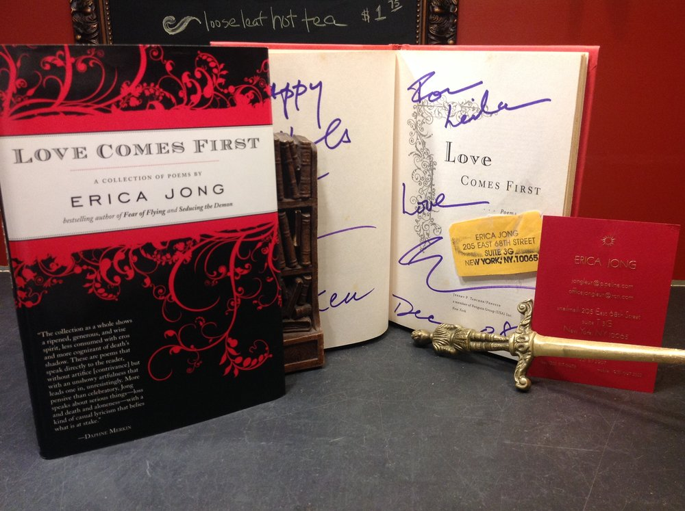 Love Comes First by Erica Jong - 2009 poetry collection, Signed boldly, First Edition, Tarcher/Penguin, with business card and mailing label from Erica Jong; from the library of travel writer Leila Hadley Luce to whom the book is inscribed.