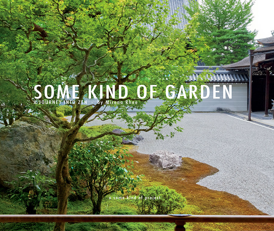 Some Kind of Garden: A Journey Into Zen [Kindle Edition]