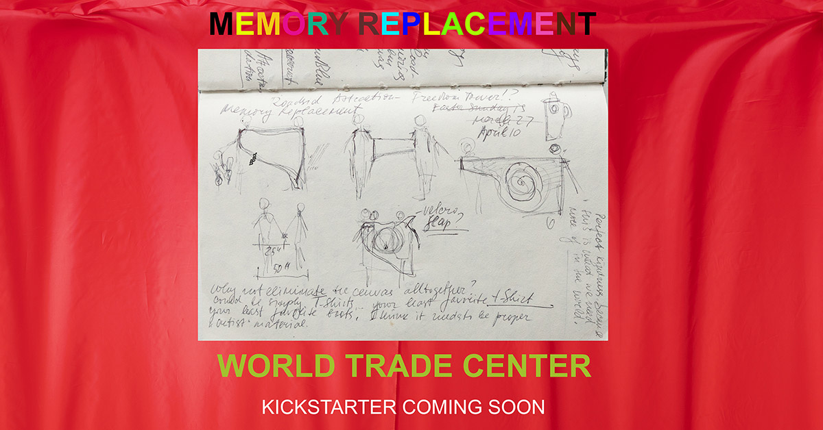 Memory Replacement World Trade Center - Kickstarter coming soon. A Mirena Rhee and New York project.