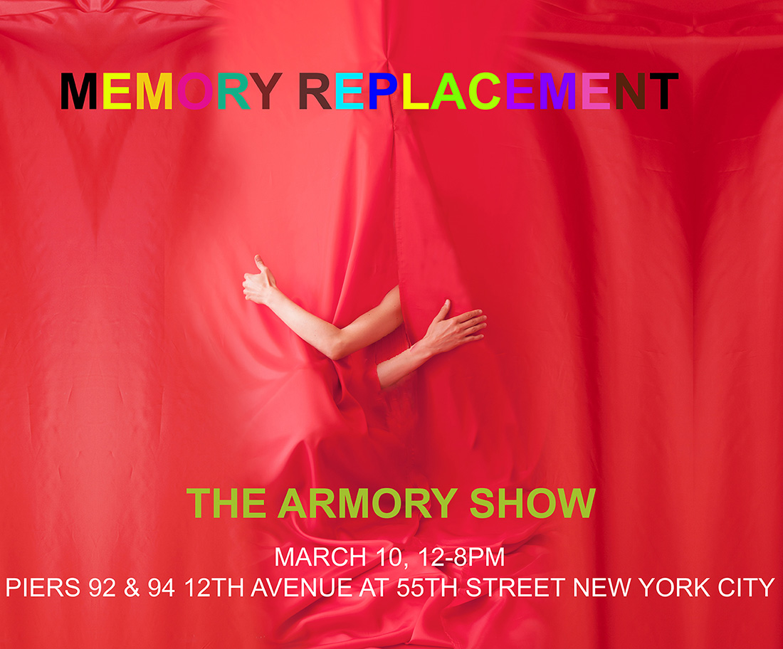 Mirena Rhee - Memory Replacement The Armory Show, Next Saturday, March 10, 12-8pm, Piers 92 & 94 711 12th Avenue at 55th Street New York City