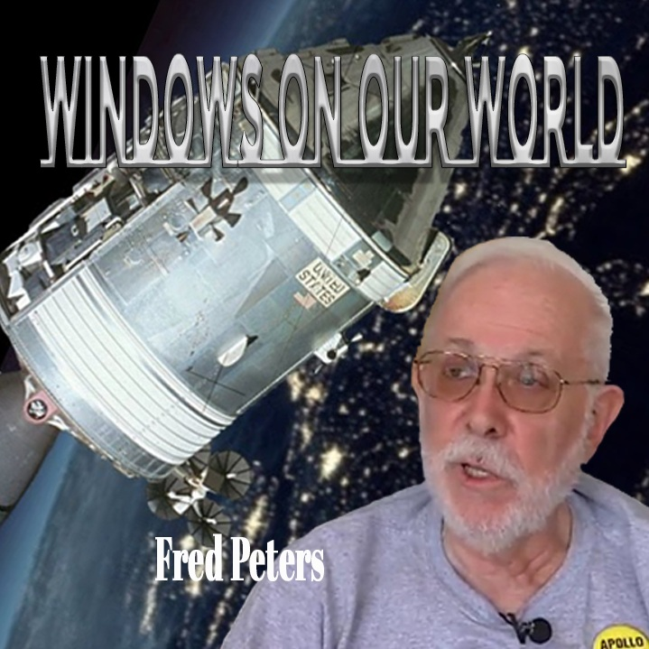 WINDOW ON OUR WORLD WITH FRED PETERS