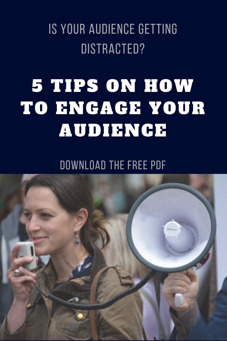 5 tips on how to engage your audience