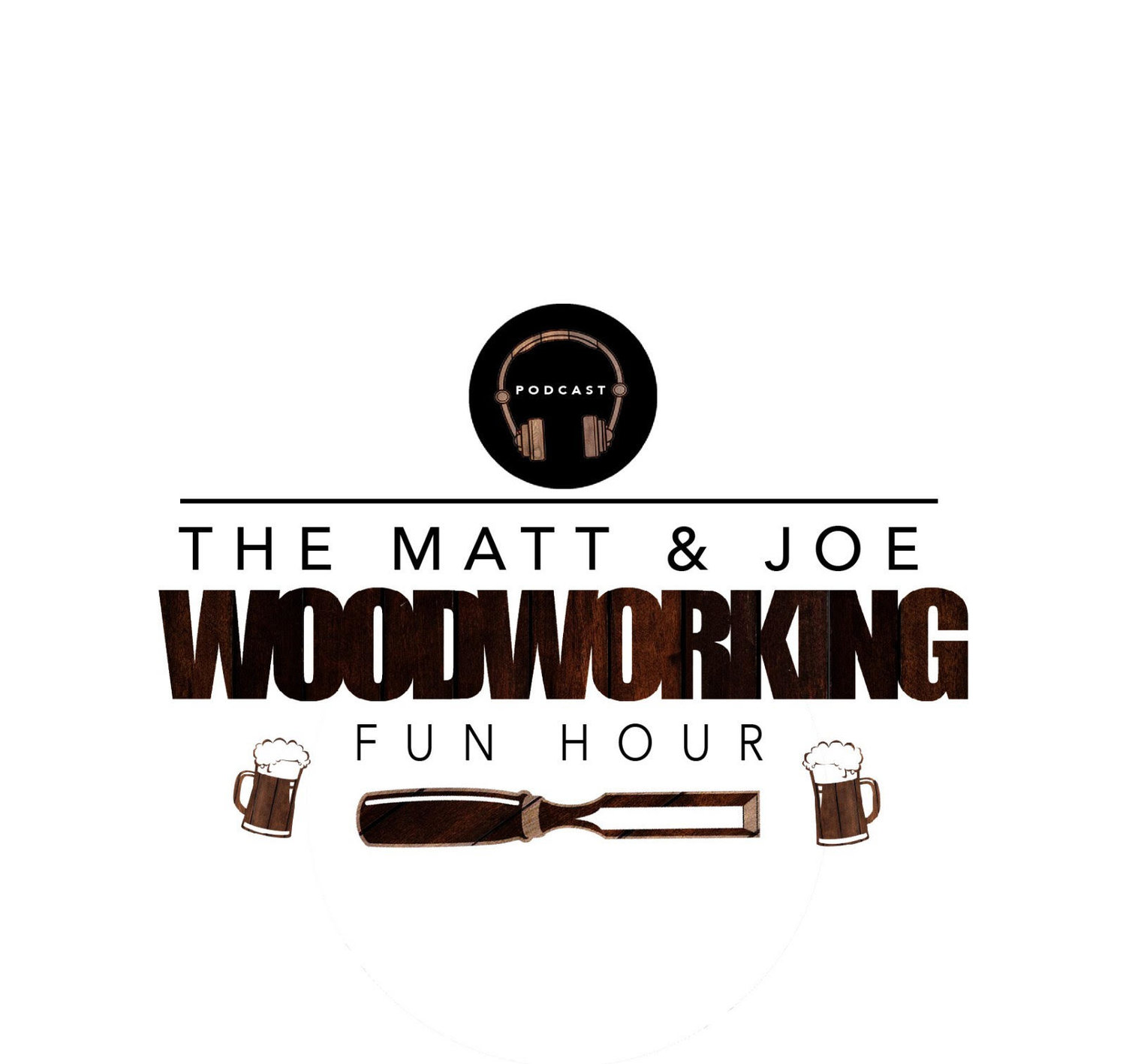 The Matt and Joe Woodworking Fun Hour