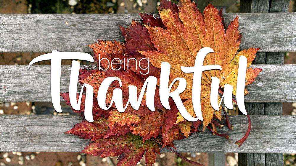 BEING THANKFUL   THANKSGIVING 2017 - PHIL CHORLIAN   11.26.2017   WATCH