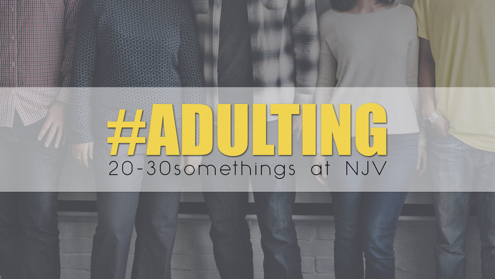 #ADULTING GROUPS // WEDNESDAYS AT NJV