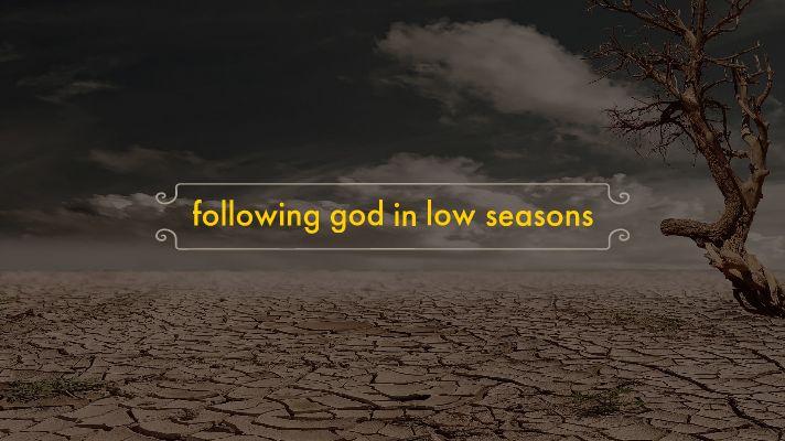 following-god-in-low-seasons.jpg