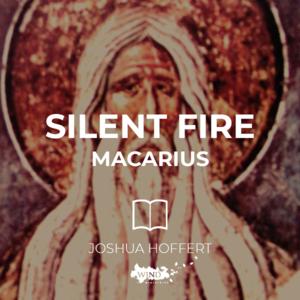 SIlent Fire Macarius.jpg