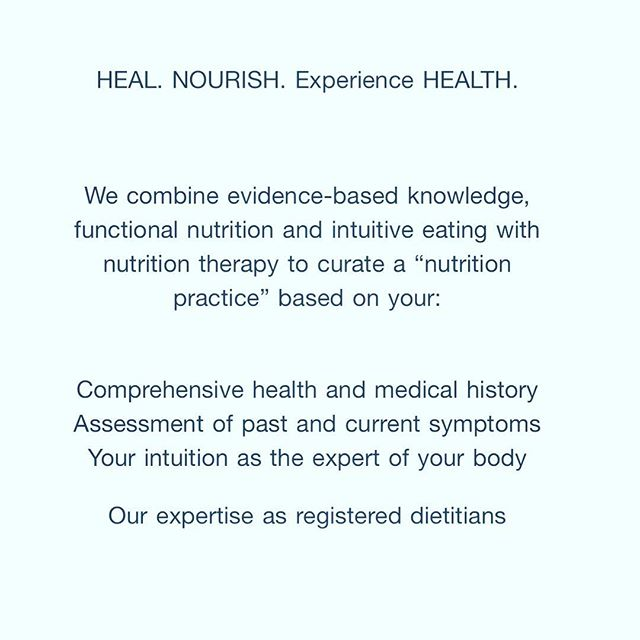 "HEAL. NOURISH. Experience HEALTH. . . We combine evidence-based knowledge, functional nutrition and intuitive eating with nutrition therapy to curate a ""nutrition practice"" based on your: . . . -Comprehensive health and medical history -Assessment of past and current symptoms -Your intuition as the expert of your body -Our expertise as registered dietitians . . #nutritionfromthegroundup #nutritiontherapy #nutritioncounseling #intuitiveeating #selfcare #nutritionpractice"