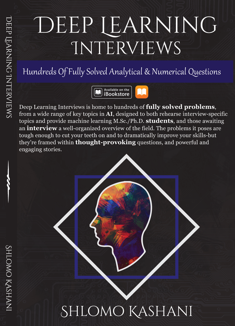 Deep Learning Job Interviews Book — Deep Learning Interviews
