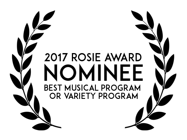 Nominee - Best Musical Program or Variety Program  Rosie Awards