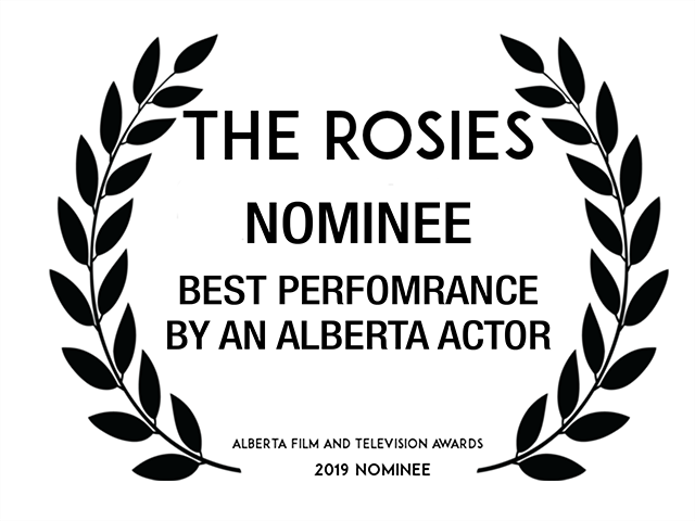 Nominee Best Performance by an Alberta Actor  AMPIA Rosie Awards