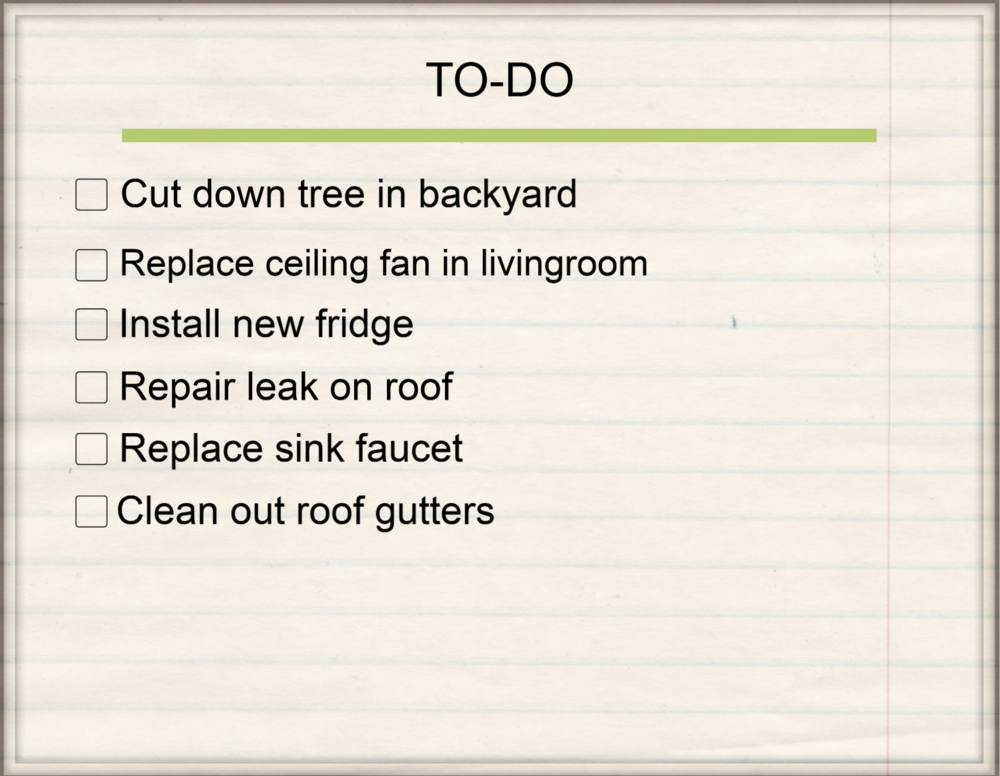 Is your todo list piling up? - Fill out a Honey-Do-List and we will contact you with the pricing! Or call us at 409-234-5228.For bigger jobs, such as remodels and general construction, please click here.