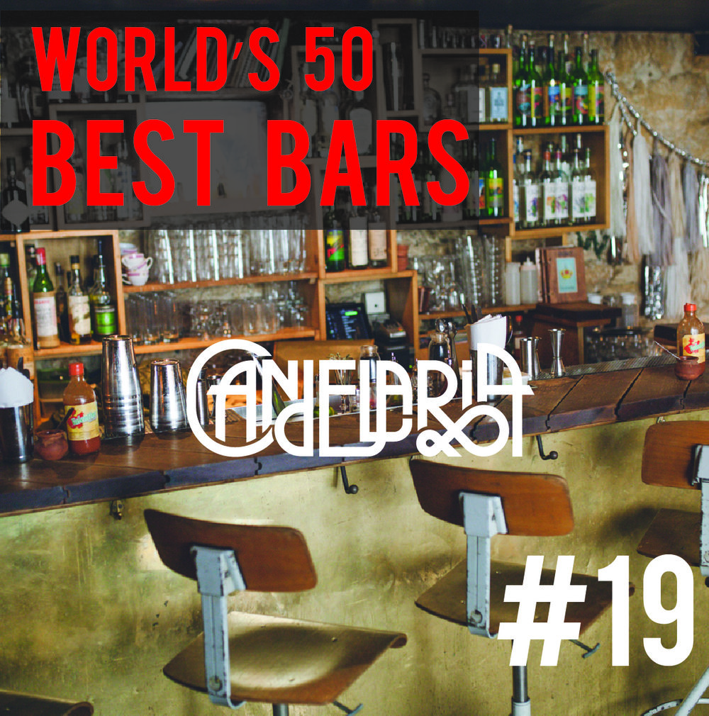 World's Best Bar #19 - 2017 For the fifth consecutive year, Candelaria is part of the