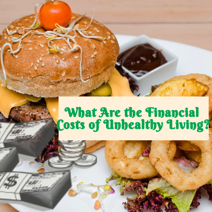 What Are the Financial Costs of Unhealthy Living?