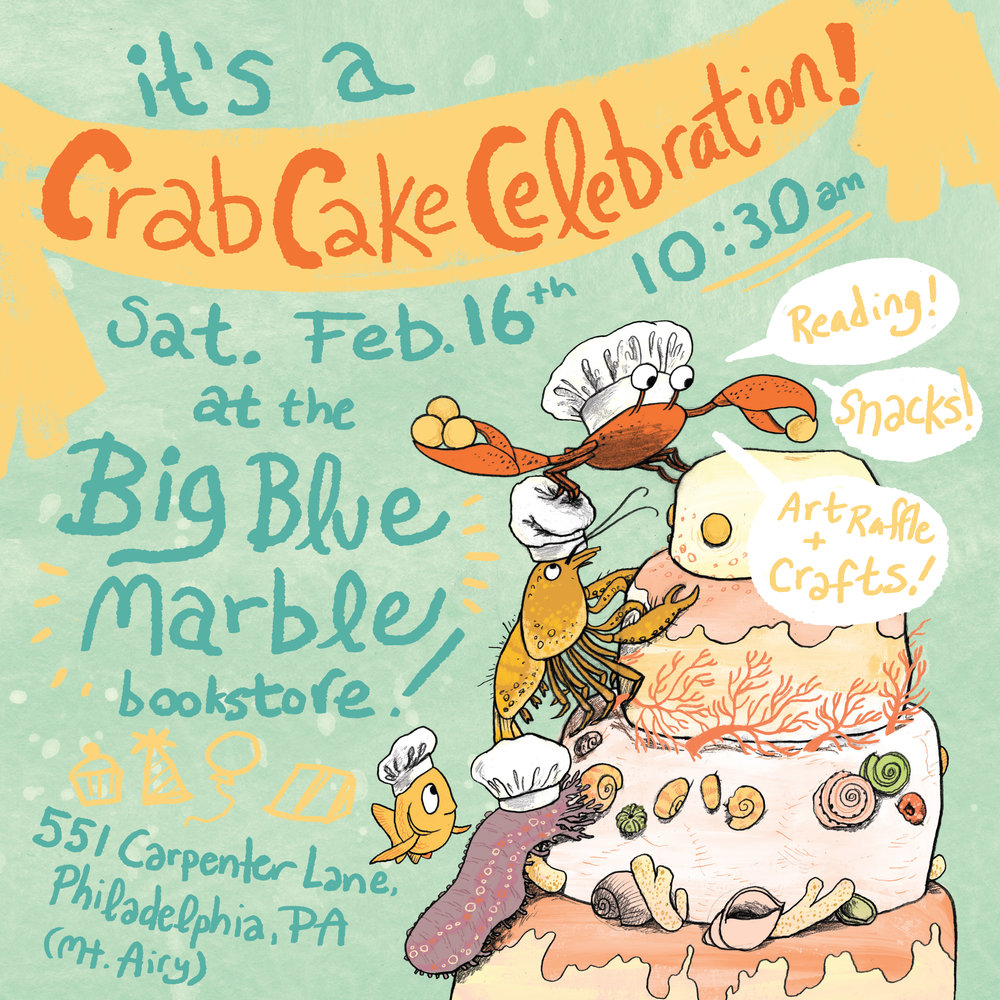 Join me for a CRAB CAKE storytime Feb. 16th at the BIG BLUE MARBLE BOOKSTORE!