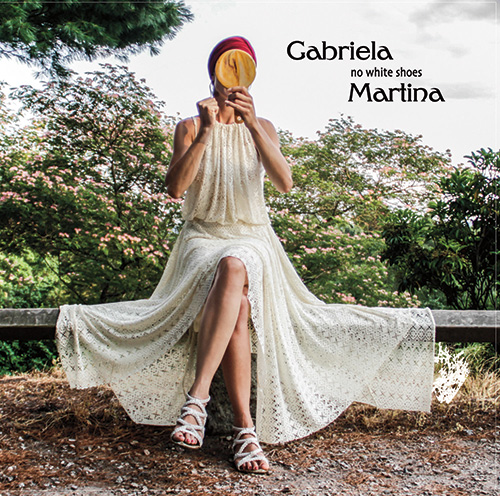 GABRIELA MARTINA: No White Shoes (2016) -
