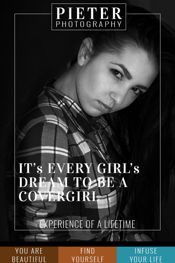 It's every girl's dream to be a covergirl - Pieter Photography makes you feel like a Covergirl!