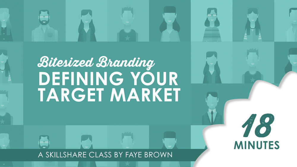 BITESIZED BRANDING: DEFINING YOUR TARGET MARKET
