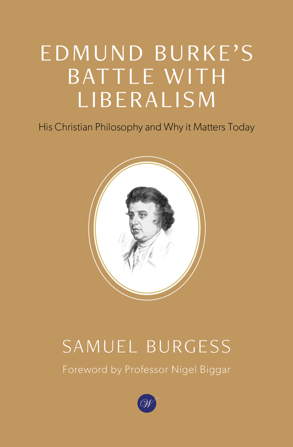 Edmund Burke's Battle With Liberalism - Shows how secular humanist liberalism undermines the God-given and organic order of society