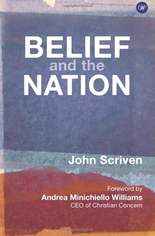 Belief And The Nation - Applies Christian political philosophy to government and public policy