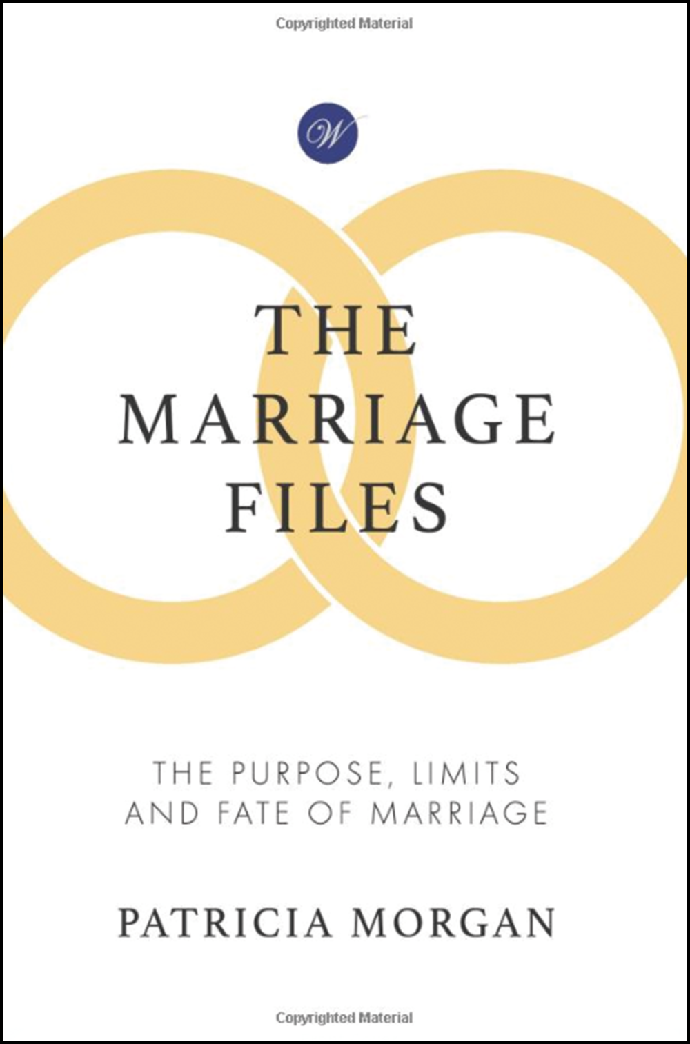 The Marriage Files - A sociological study of the limits and future of marriage after 'equal' marriage