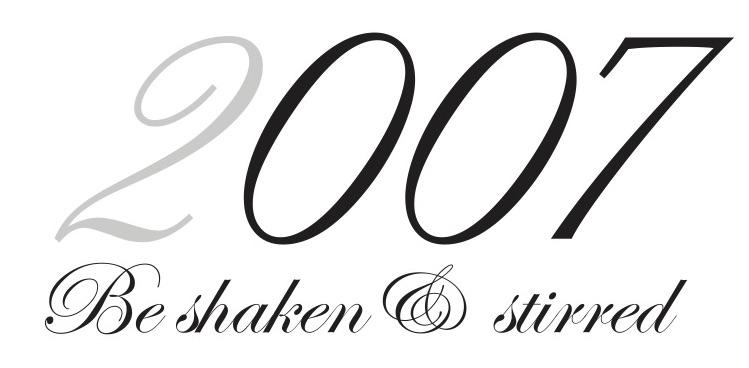 007: Be Shaken & Stirred: 2007