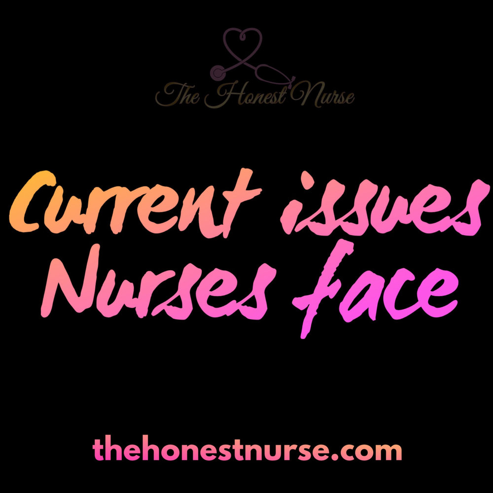 7: Current issues nurses face - A discussion about three main issues nurses are facing today. Safe staffing ratios, violence in the workplace, and lack of self-care.