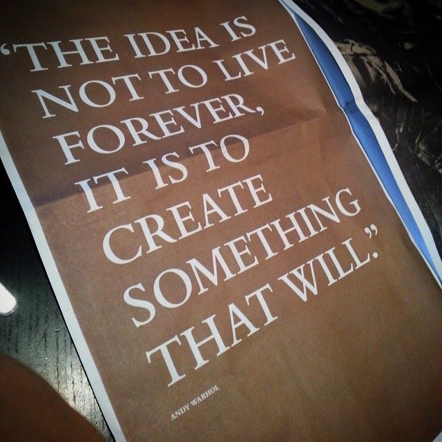 The idea is not to live forever, it is to create something that will.