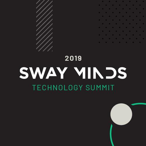 Sway Minds Technology Summit 2019 — Sway Ventures Enterprise