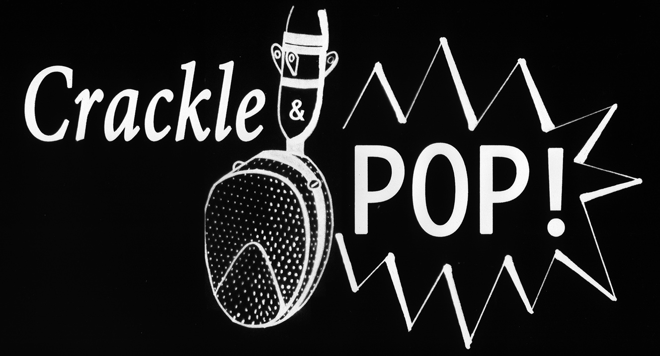 Crackle & Pop!