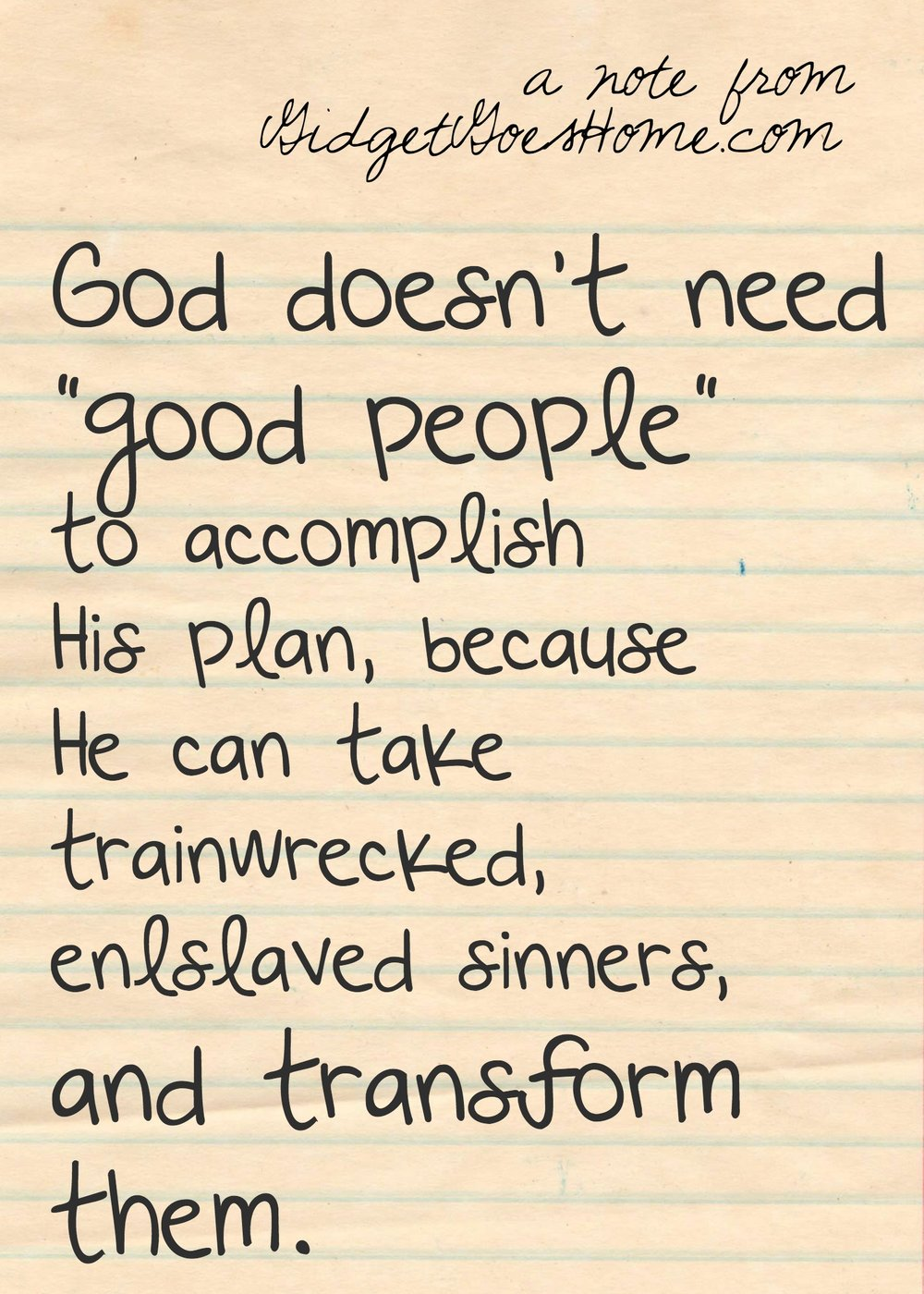 God doesn't need good people....jpg