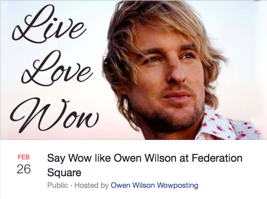 Say Wow like Owen Wilson at Federation Square
