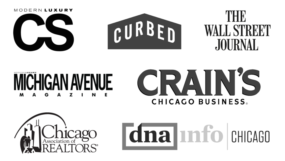 Recognition by… - Crain's Chicago Business, Curbed, The Wall Street Journal, CS Modern Luxury, Michigan Avenue Magazine, and more.