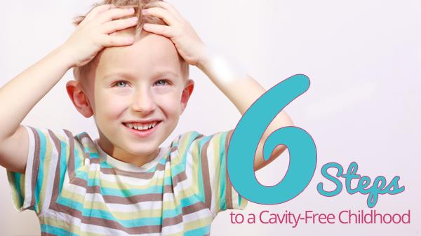 Steps to a cavity free childhood