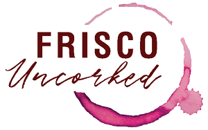 Frisco Uncorked