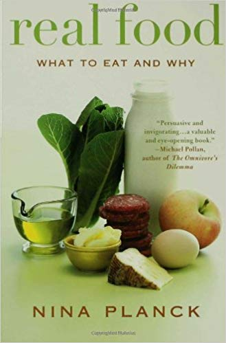 Real Food:What to Eat and Whyby Nina Planck -