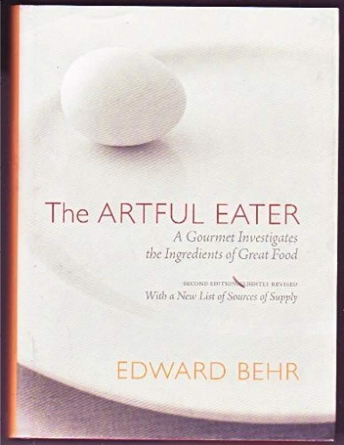 The Artful Eaterby Edward Behr -