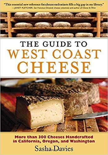 The Guide to West Coast Cheese Sasha Davies