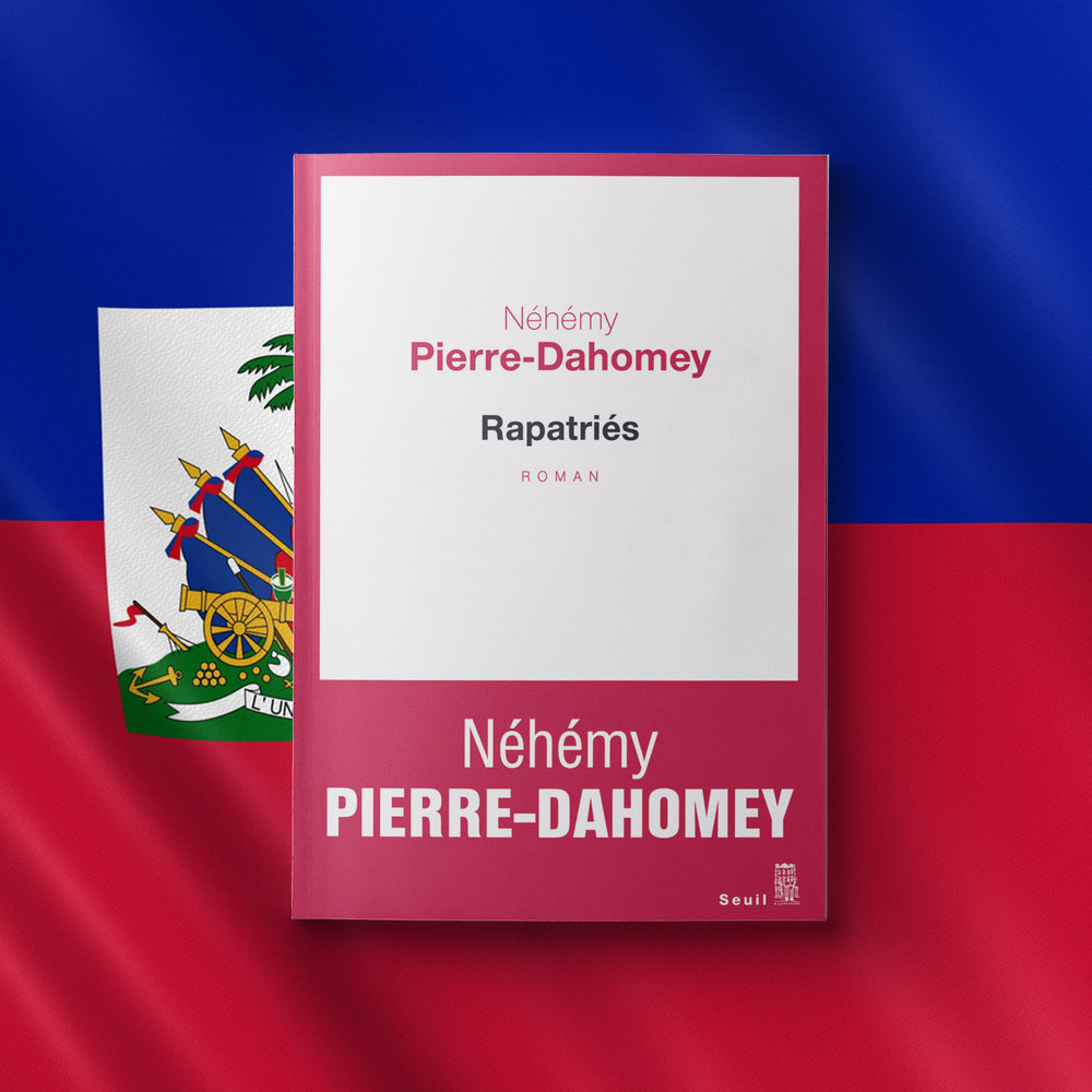 Title:  Repatriates   Author: Néhémy Pierre-Dahomey  Year of publication: 2017  Pages: 192  Publisher: Éditions du Seuil (France)  World English rights available.