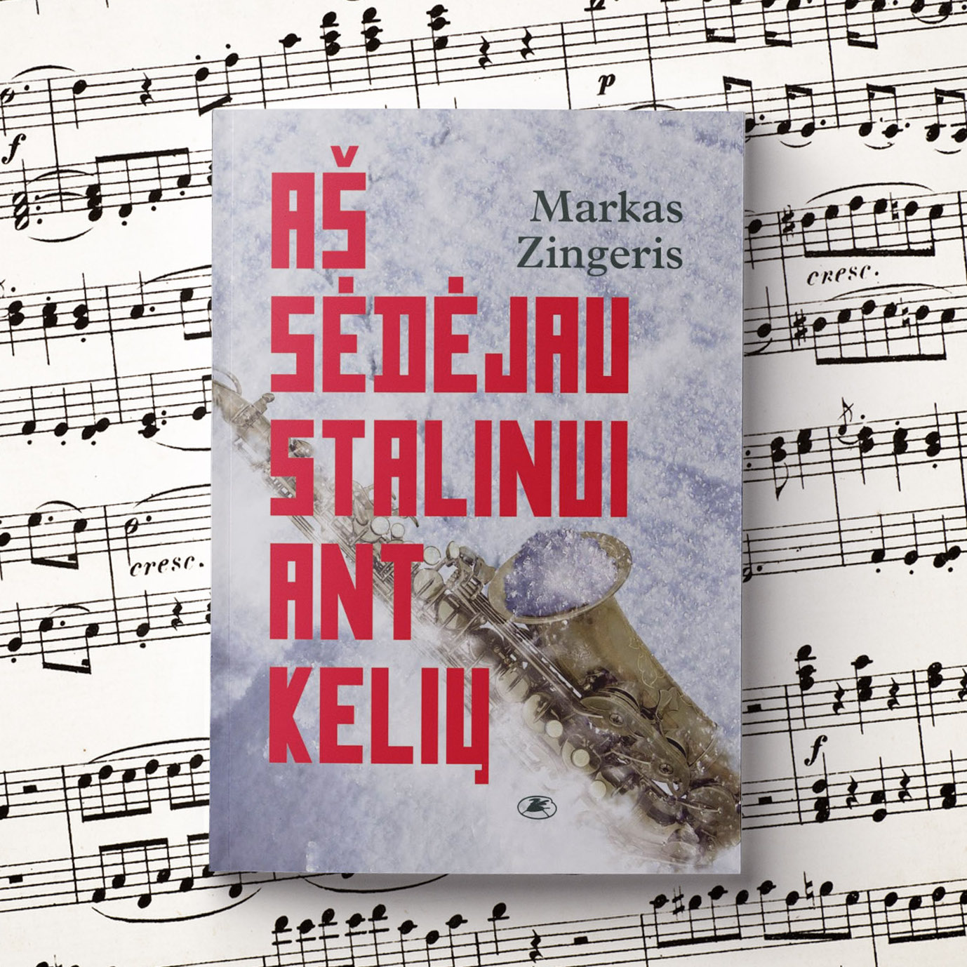 I Sat On Stalins Lap By Markas Zingeris The Starling Bureau