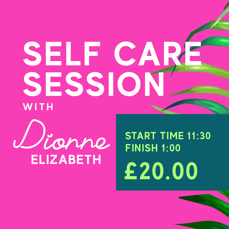 Self Care Session With Dionne Elizabeth