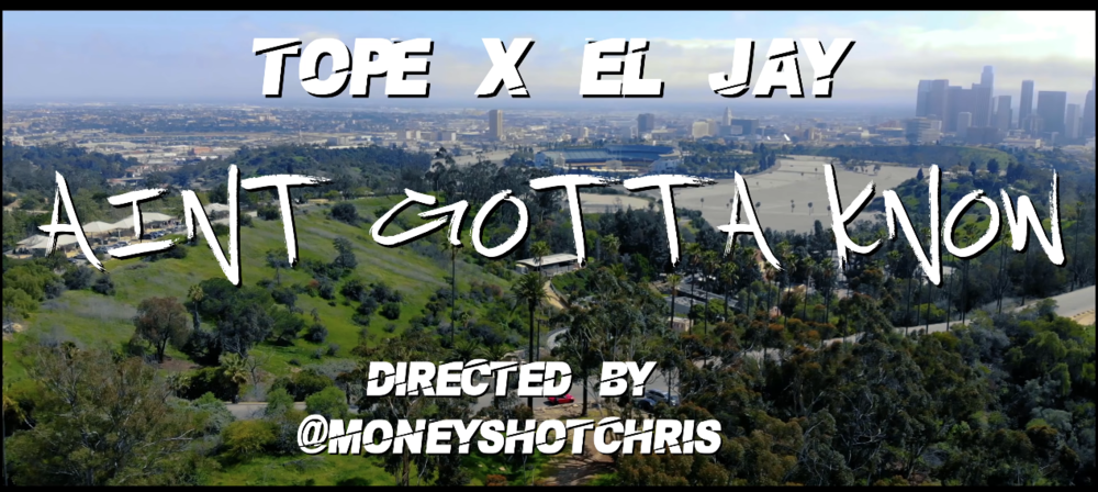 TOPE : Aint Gotta Know