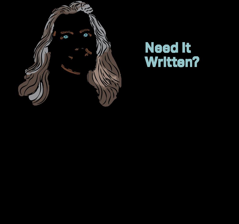 Need It Written?