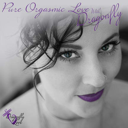 Pure Orgasmic Love Podcast - Listen at your leisure…Join Dragonfly, along with the occasional special guest, to discover what just may enhance and ignite that fire within yourself and your partnership(s). Discover information to help guide you on this journey in the all too confusing world of love, relationships and sex!NEW EPISODES COMING SOON!!
