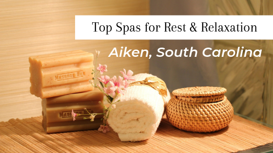 Best Spas for Rest and Relaxation in Aiken, South Carolina. Real Estate Aiken, South Carolina