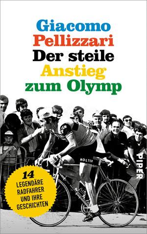 Giacomo Pellizzari: Der steile Anstieg zum Olymp (Piper 2018, ISBN 978-3-492-05852-0)
