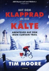 - Tim Moore:Mit dem Klapprad in die KälteAbenteuer auf dem Iron Curtain Trail14,80 Euro, 320 Seiten, ISBN 978-3-95726-017-8,